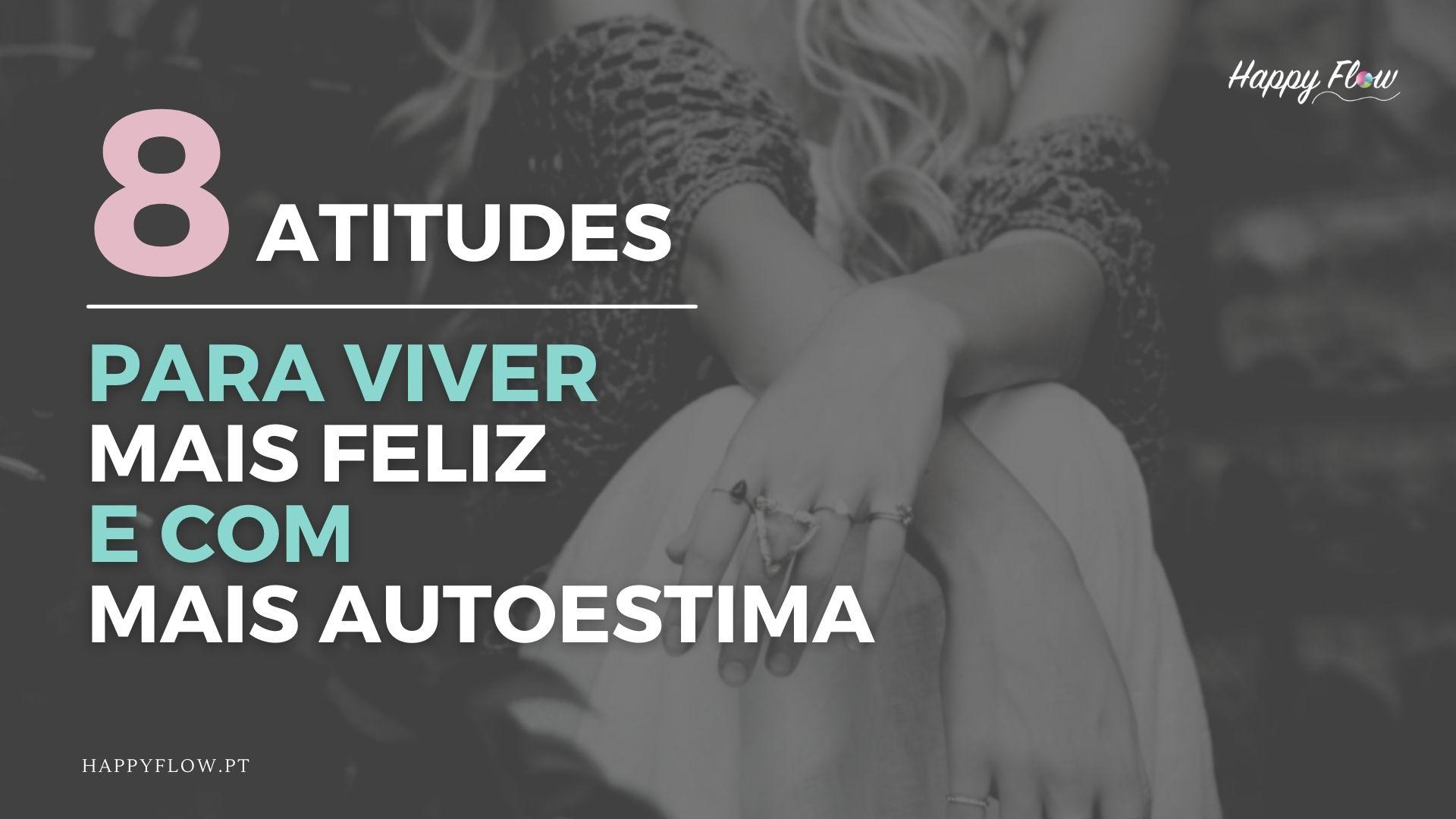 8 Atitudes para aumentar autoestima