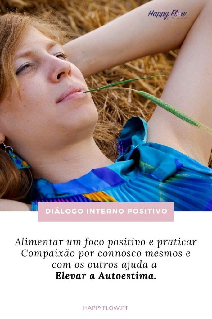 Alimentar um foco positivo e praticar Compaixão por connosco mesmos e com os outros ajuda a Elevar a Autoestima